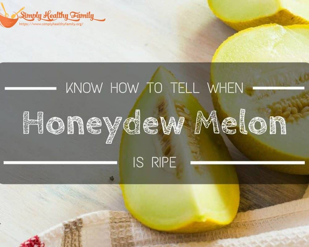 Know How To Tell When A Honeydew Melon Is Ripe