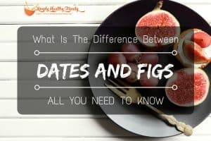 What Is The Difference Between Dates And Figs: All You Need To Know