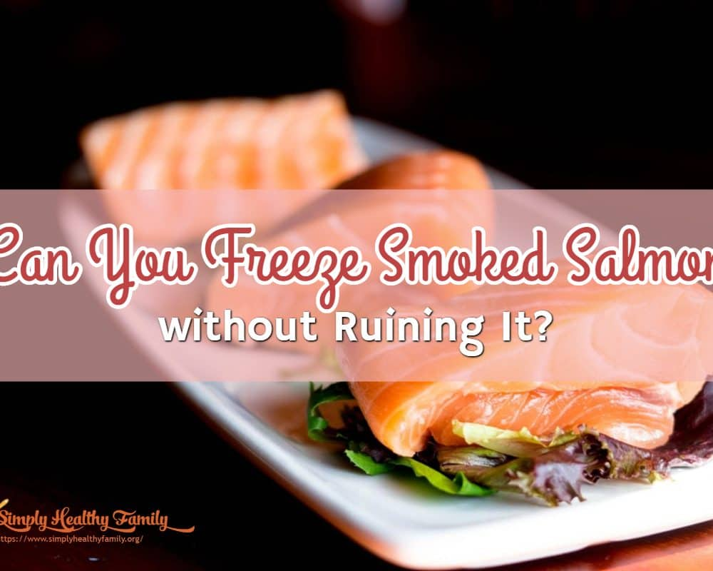 Can You Freeze Smoked Salmon without Ruining It?