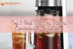 Top 5 Best Iced Tea Makers Commercially Available