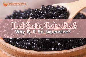 What Caviar Tastes Like_ Why Is It So Expensive_