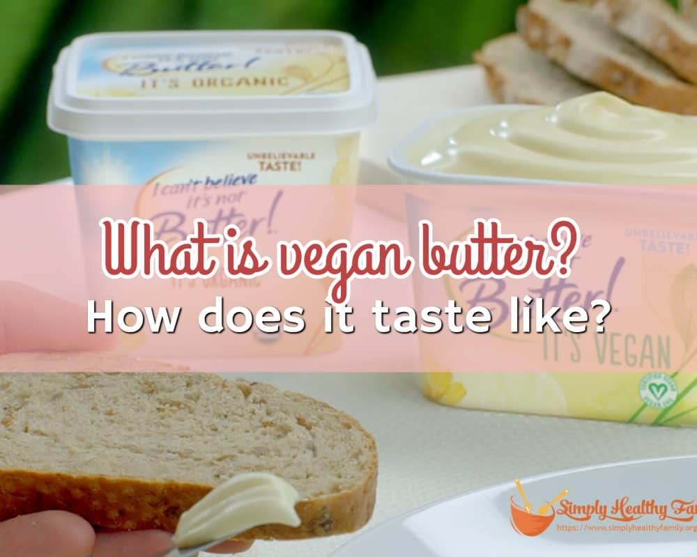 What is vegan butter? How does it taste like?