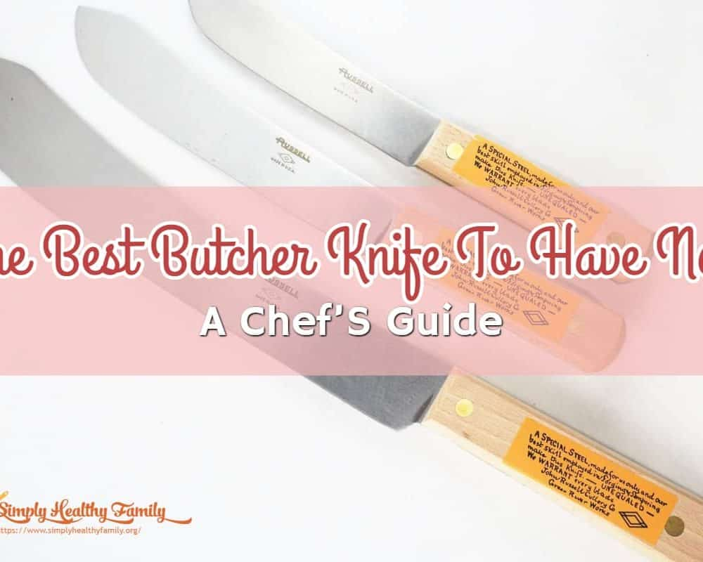 The Best Butcher Knife To Have Now– A Chef'S Guide