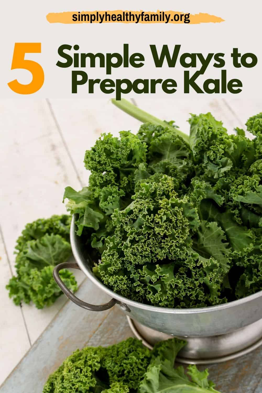 5 Simple Ways to Prepare Kale