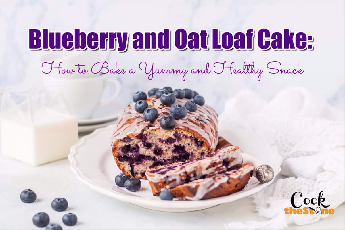 Blueberry and Oat Loaf Cake: How to Bake a Yummy and Healthy Snack