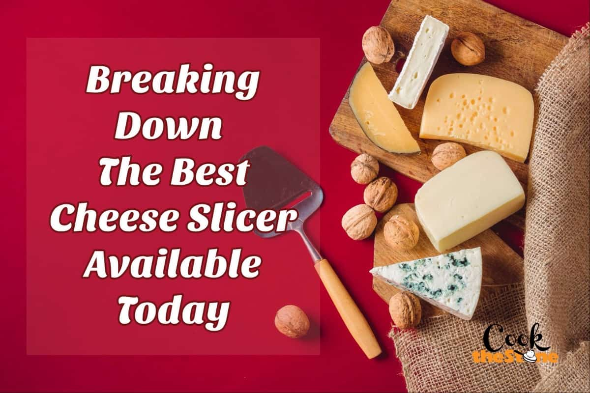 Breaking Down The Best Cheese Slicer Available Today