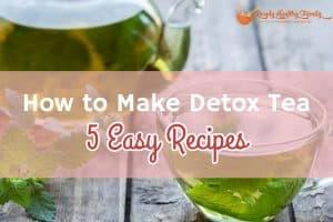 How to Make Detox Tea_ 5 Easy Recipes