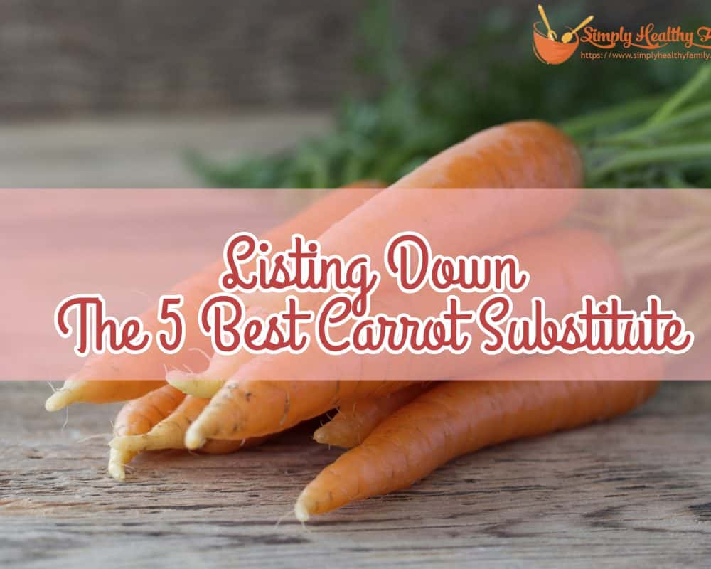 Listing Down The 5 Best Carrot Substitute