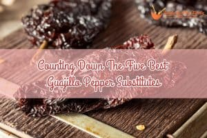 Counting Down The Five Best Guajillo Pepper Substitutes