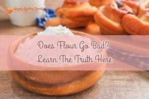 Does Flour Go Bad_ Learn The Truth Here