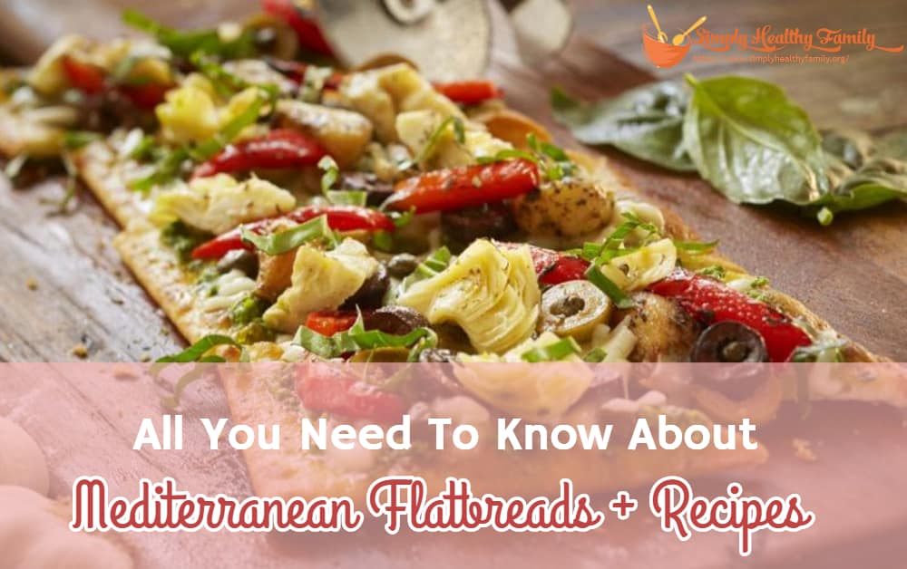 All You Need To Know About Mediterranean Flatbreads + Recipes