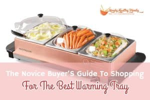 best warming tray