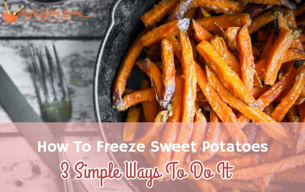 How To Freeze Sweet Potatoes