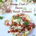 Shrimp, Crab And Bacon Bbq Ranch Tostados