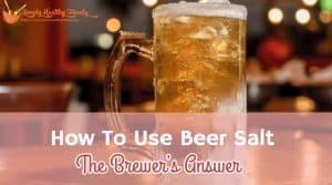 How To Use Beer Salt – The Brewer's Answer