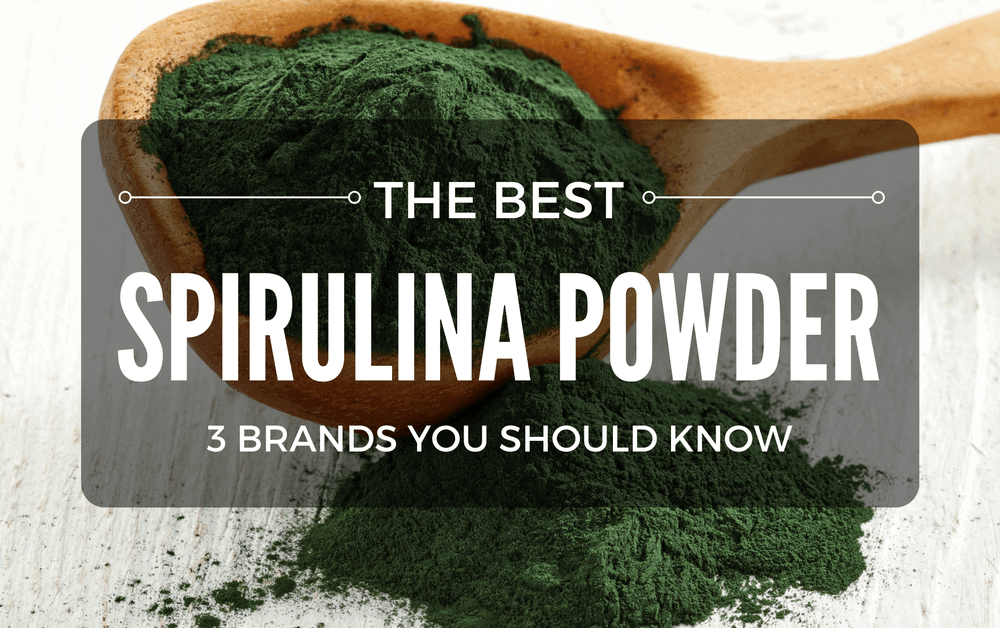 The Best Spirulina Powder: 3 Brands You Should Know About