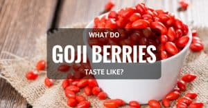 Know What Do Goji Berries Taste Like And How To Eat Them