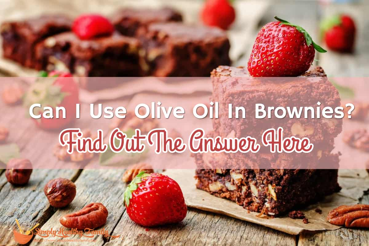 Can I Use Olive Oil In Brownies_ Find Out The Answer Here