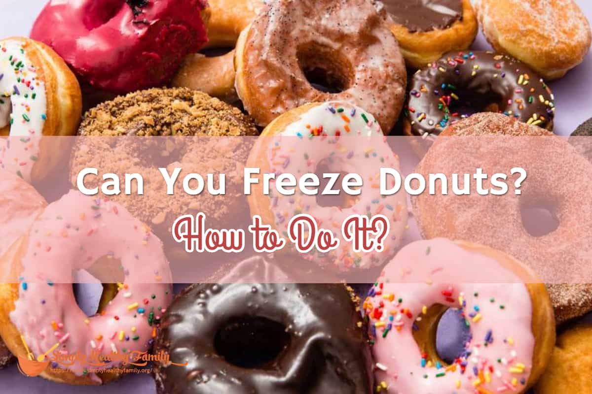 Can You Freeze Donuts? How to Do It?