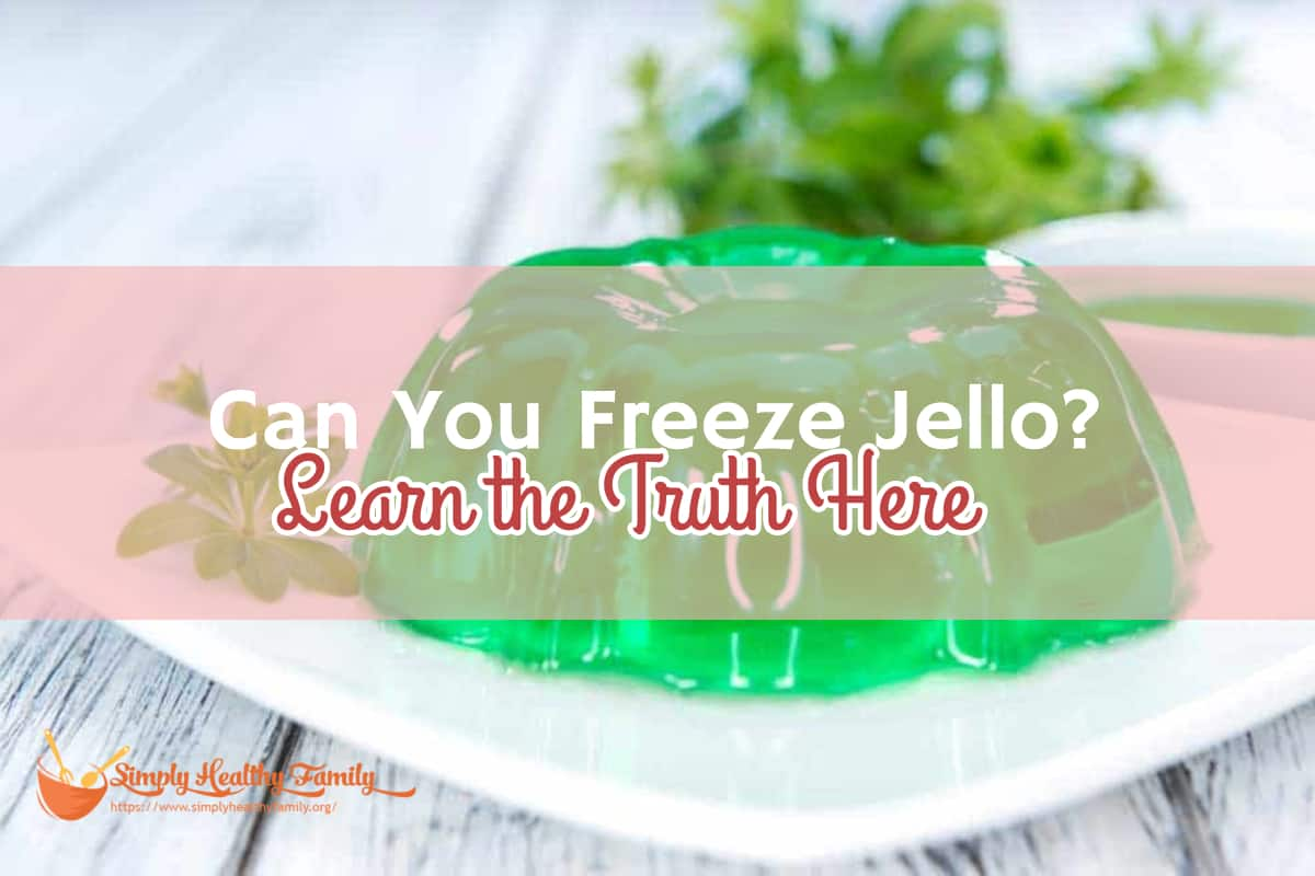 Can You Freeze Jello? Learn the Truth Here