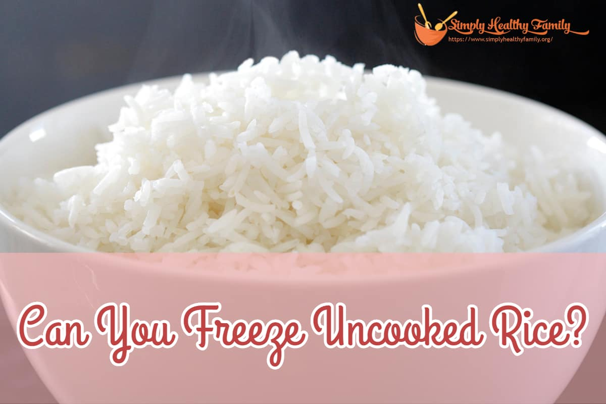 Can You Freeze Uncooked Rice?