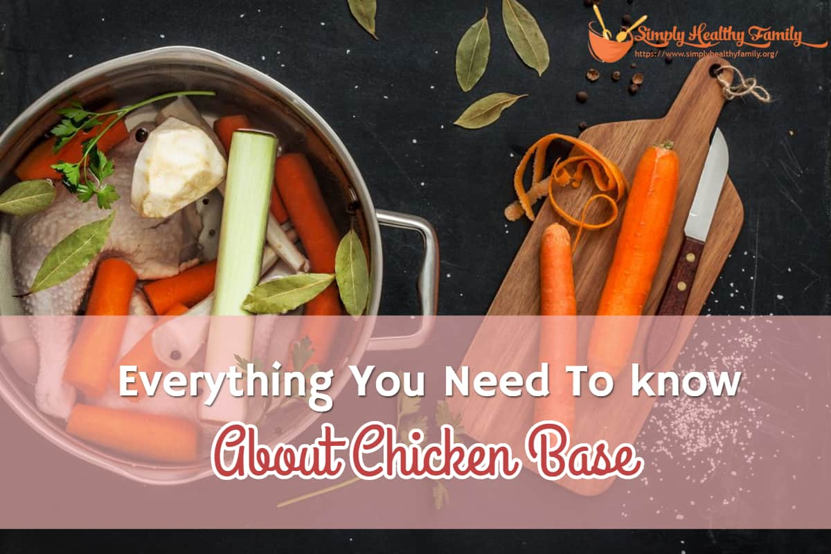 Everything You Need To know About Chicken Base