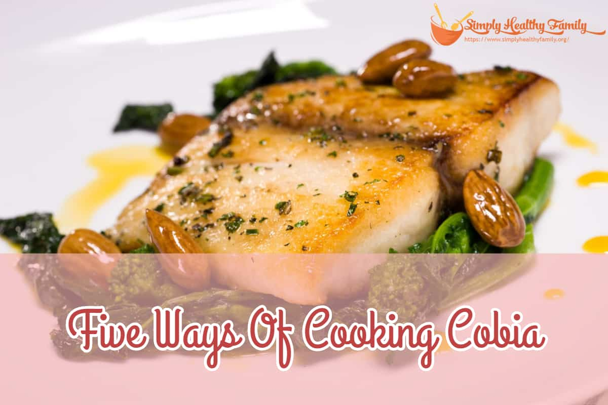 Five Ways Of Cooking Cobia