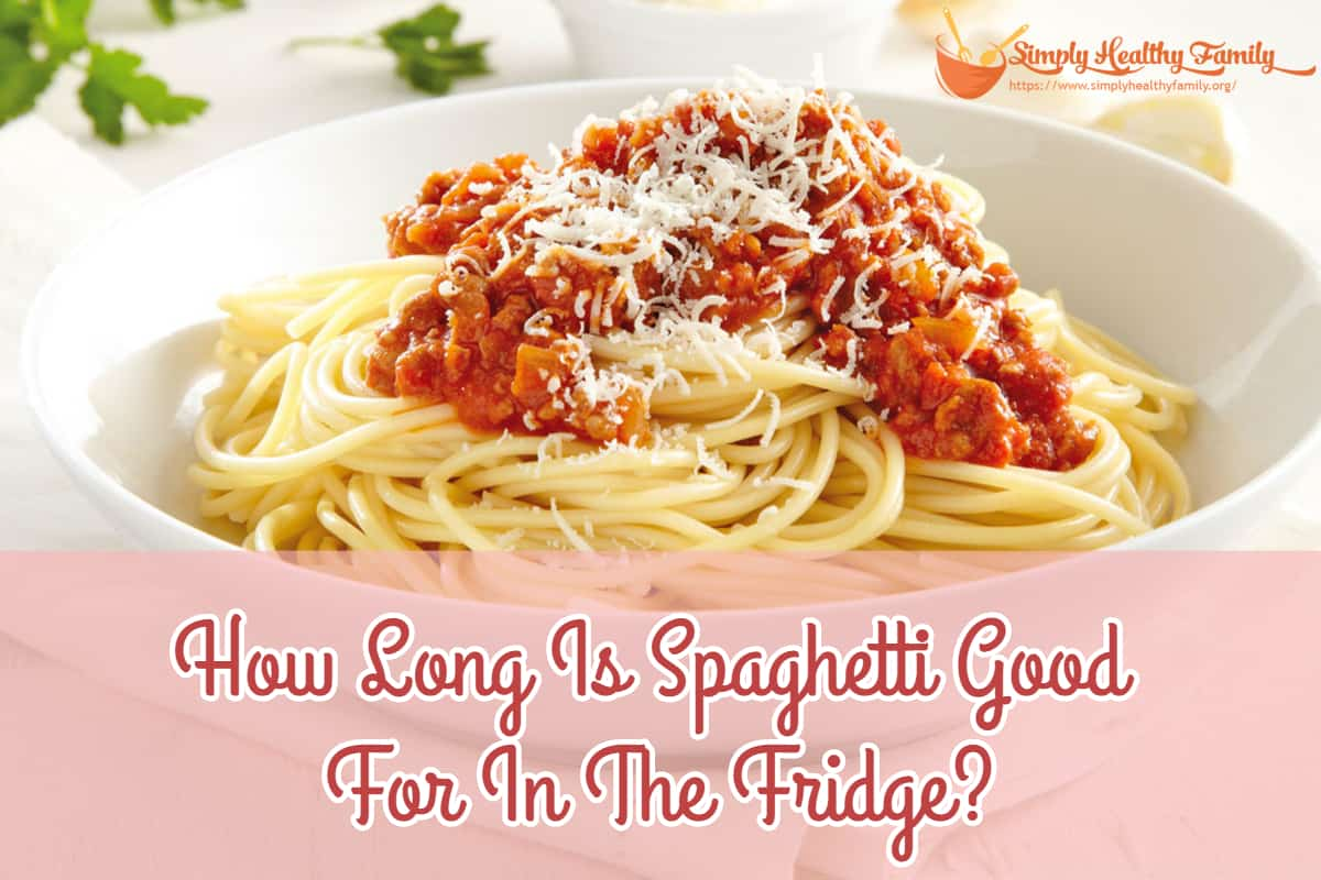 How Long Is Spaghetti Good For In The Fridge?