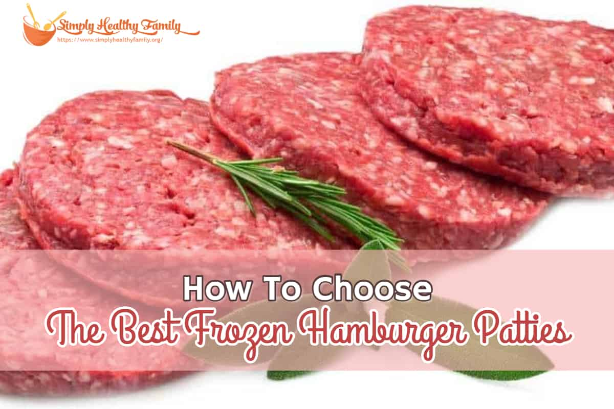 How To Choose The Best Frozen Hamburger Patties