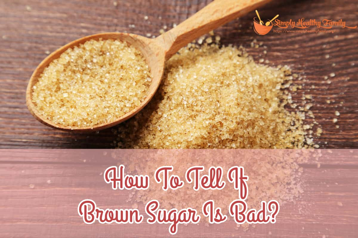 How To Tell If Brown Sugar Is Bad?