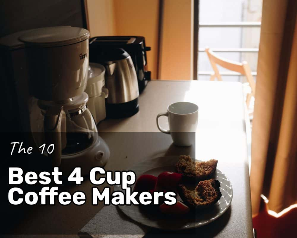 The 10 Best 4 Cup Coffee Makers on the Market in 2019