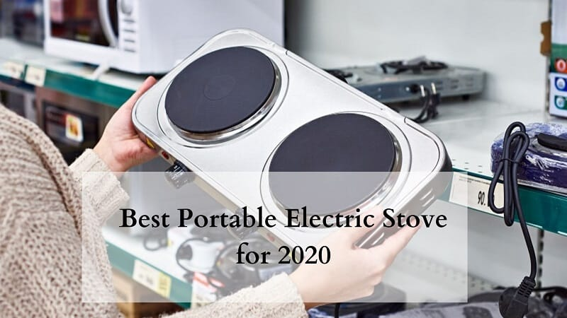 Best Portable Electric Stove For 2020 (Reviews & Comparison)