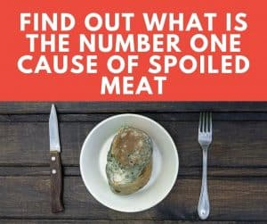 what is the number one cause of spoiled meat